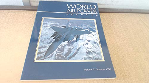 9781874023609: World Air Power Journal, Vol. 21, Summer 1995