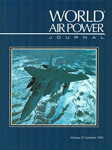 9781874023616: World Air Power Journal, Vol. 21, Summer 1995