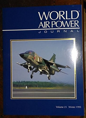 9781874023647: World Air Power Journal, Vol. 23, Winter 1995