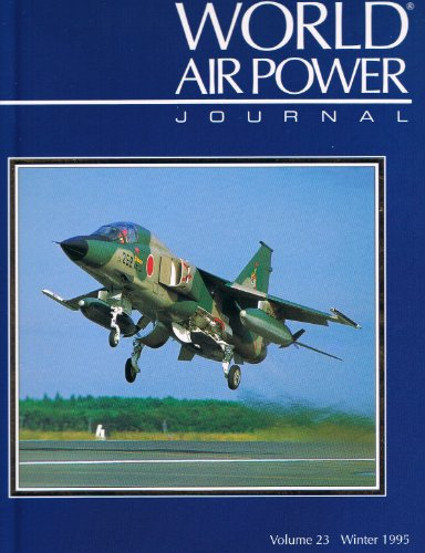 9781874023654: World Air Power Journal, Vol. 23, Winter 1995