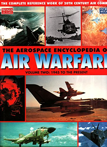 The Aerospace Encyclopedia of Air Warfare, Vol. 2: 1945 to the Present (World Air Power Journal): ...
