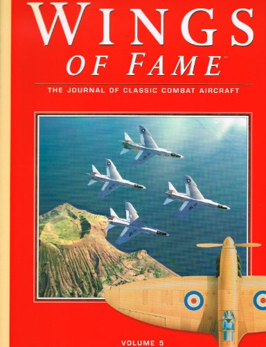 9781874023913: Wings of Fame, The Journal of Classic Combat Aircraft - Vol. 5
