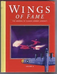 9781874023937: Wings of Fame, The Journal of Classic Combat Aircraft - Vol. 6