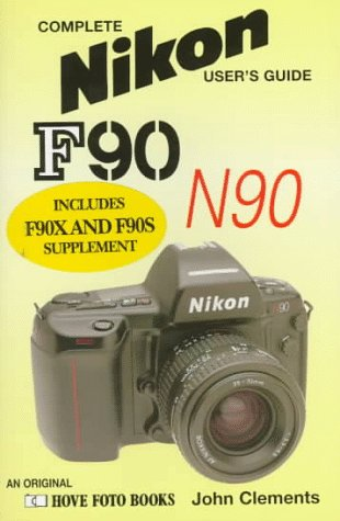 9781874031017: Nikon F90/N90: F90X/N90s Supplement (Hove User's Guide)