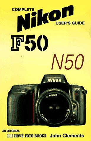 9781874031505: Nikon F50/D-N50/D: Complete Nikon User's Guide