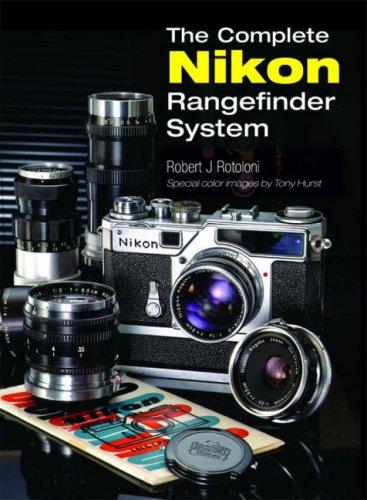 The Complete Nikon Rangefinder System: Robert J. Rotoloni