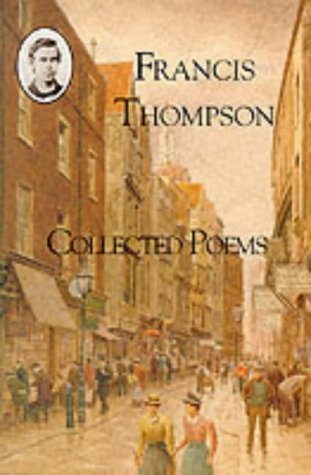 Collected Poems: Thompson, Francis