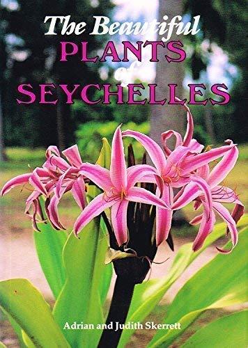 9781874041054: The Beautiful Plants of Seychelles