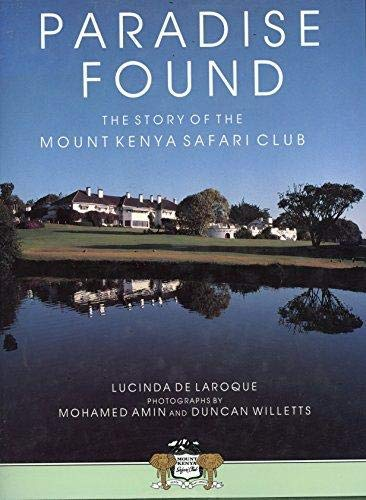 9781874041108: Paradise Found : the Story of The Mount Kenya Safari Club