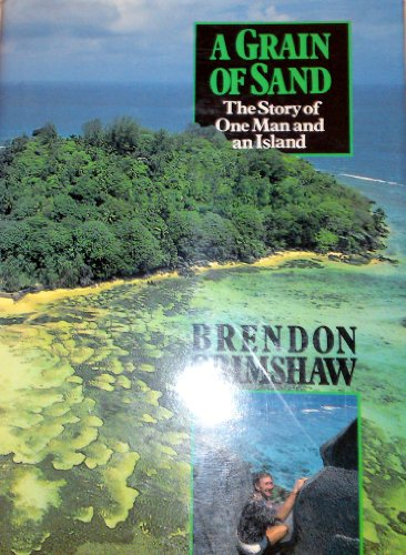 A Grain of Sand: The Story of One Man and an Island: Grimshaw, Brendon