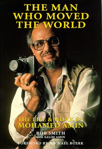 9781874041993: The Man Who Moved the World: The Life & Work of Mohamed Amin (Spectrum Guides)