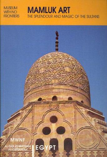 Mamluk Art : The Splendour and Magic of the Sultans