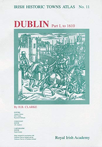Dublin: Part 1, to 1610: H.B. Clarke
