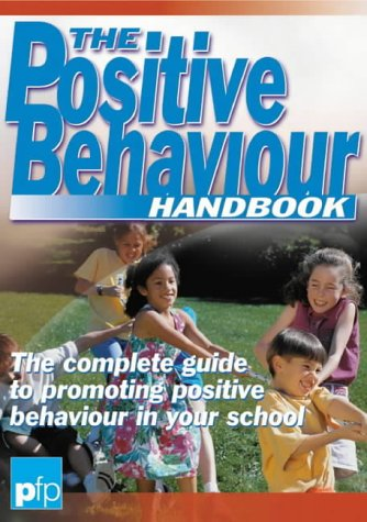 9781874050711: The Positive Behaviour Handbook: The Complete Guide to Promoting Positive Behaviour in Your School (Primary Leadership)