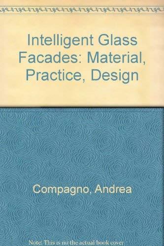 Intelligent Glass Facades: Material, Practice, Design: Andrea Compagno