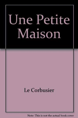 9781874056461: Le Corbusier: Une Petite Maison
