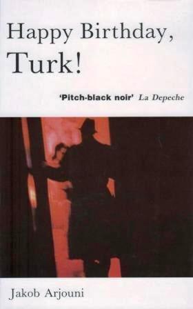 Happy Birthday, Turk!: Jakob Arjouni, Anselm