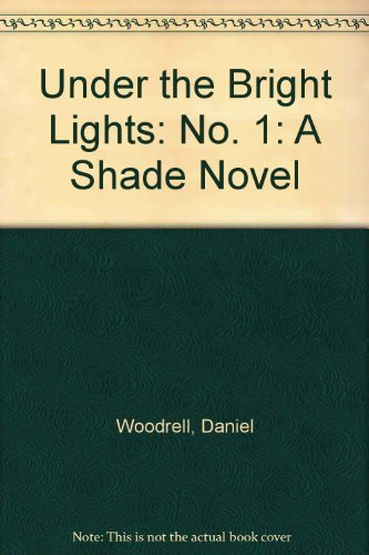 9781874061311: Under the Bright Lights (A Shade Novel)