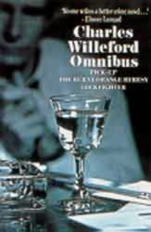 Omnibus - Charles Willeford: Pick-up, Cockfighter, The Burnt Orange Mystery: Willeford, Charles