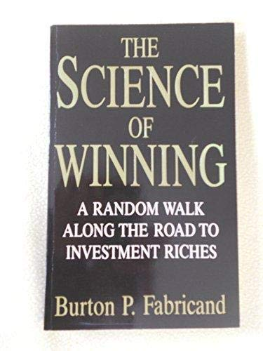 9781874061427: The Science of Winning: Random Walk Along the Road to Investment Riches