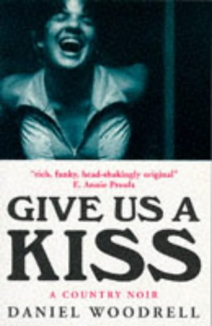 9781874061649: Give Us a Kiss: A Country Noir