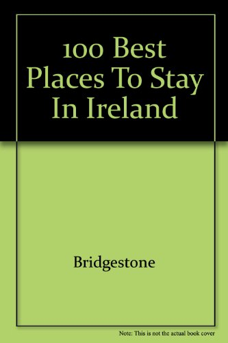9781874076094: 100 Best Places to Stay in Ireland