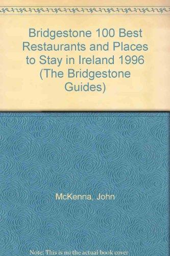 9781874076186: Bridgestone 100 Best Restaurants and Places to Stay in Ireland 1996 (The Bridgestone Guides)