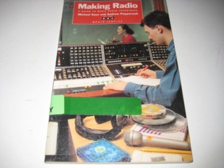 9781874092001: Making Radio: Guide to Basic Broadcasting Techniques