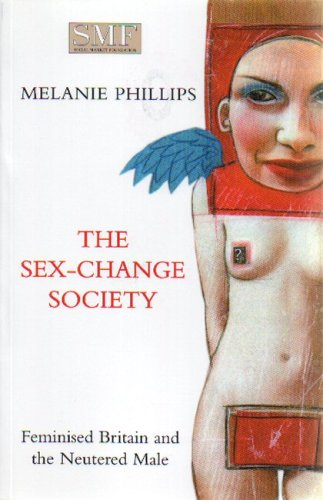 The Sex-change Society: Feminised Britain and the