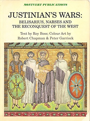 Justinian's Wars: Belisarius, Narses and the Reconquest: Boss, Roy, Chapman,