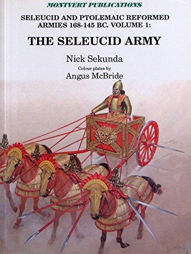 9781874101024: The Seleucid and Ptolemaic Reformed Armies, 168-145 BC: v. 1