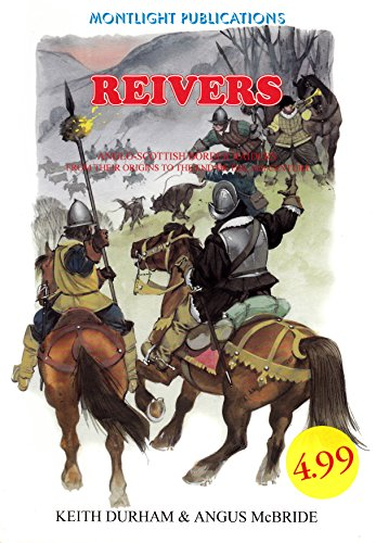 9781874101512: Reivers: Anglo-Scottish Border Raiders from Their Origins to the End of the 16th Century