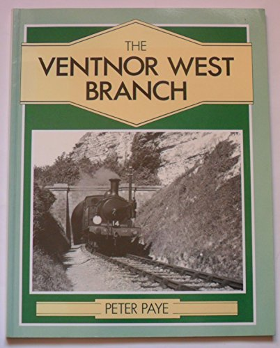 The Ventnor West Branch (9781874103028) by Peter Paye