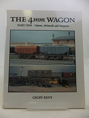 9781874103035: The 4mm Wagon: Opens, Minerals and Hoppers Part 1 (Pt. 1)