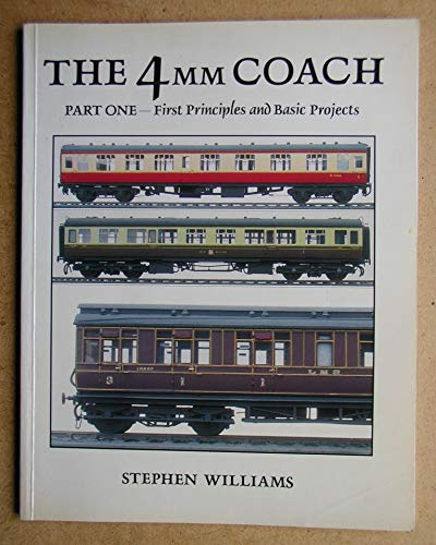 9781874103127: The 4mm Coach: First Principles and Basic Projects Pt. 1