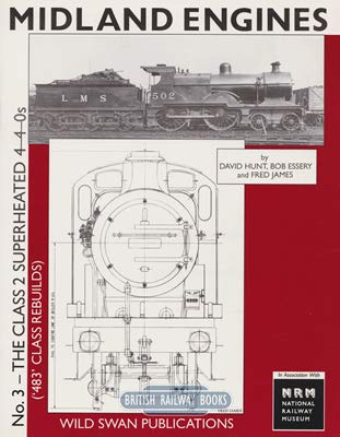 9781874103608: Midland Engines: The Class 2 Superheated 4-4-03 ('483' Class Rebuilds): No. 3