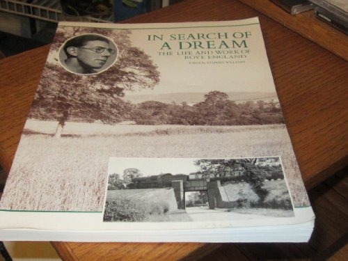 In Search of a Dream: The Life and Work of Roye England.: Stephen Williams.