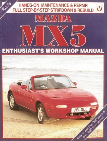 Mazda MX5: Enthusiast's Workshop Manual (1874105065) by Rod Grainger; Pete Shoemark