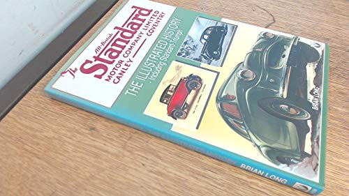 9781874105282: The All-British Standard Motor Company Limited, Canley - Coventry: The Illustrated History - Including Standard-Triumph