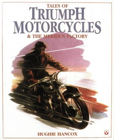 9781874105572: Tales of Triumph Motorcycles and the Meriden Factory