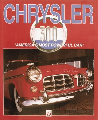 Chrysler 300: America's Most Powerful Car (9781874105657) by Ackerson, Robert C.