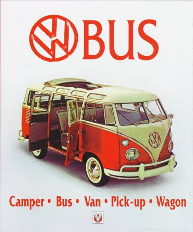 Vw Bus: Camper, Bus, Van, Pick-Up, Wagon: Bobbitt, Malcolm