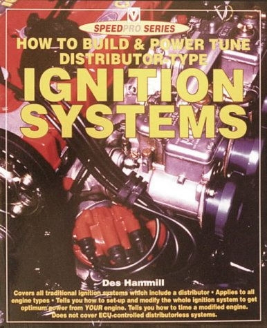 How to Build a Power Tune a Distributor Type Ignition System (Speed Pro): Hammill, Des