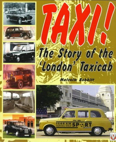 The London Taxi. The Story of the 'London' Taxicab.: Bobbit, Malcom