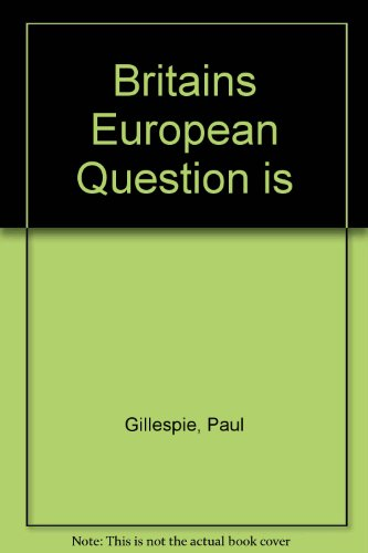 Britain's European Question : The Issues for Ireland: Gillespie, Paul (ed.)
