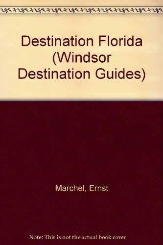 Destination Florida (Windsor Destination Guides): Marchel, Ernst