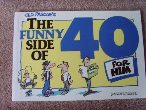 9781874125105: The Funny Side of 40 (Him)