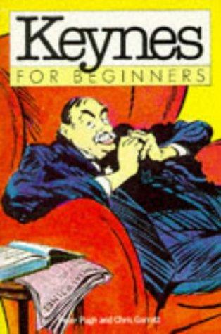 KEYNES FOR BEGINNERS.: Pugh, Peter and