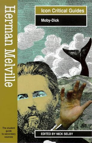 9781874166757: Herman Melville - Moby Dick (Readers' Guides to Essential Criticism)