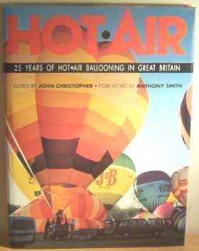 9781874180005: Hot Air, 25 Years of Hot Air Ballooning in Great Britain